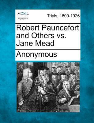 Robert Pauncefort and Others vs. Jane Mead