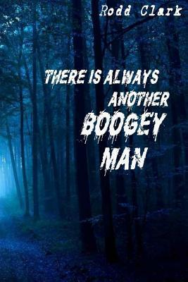 There Is Always Another Boogey Man