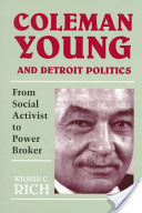 Coleman Young and Detroit Politics