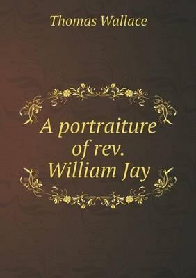 A Portraiture of REV. William Jay