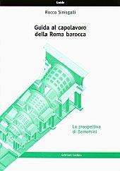 Guida al capolavoro della Roma barocca: la prospettiva di Borromini