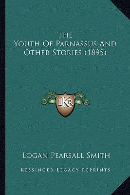 The Youth of Parnassus and Other Stories (1895) the Youth of Parnassus and Other Stories (1895)