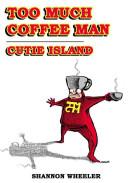 Too Much Coffee Man: Cutie Island