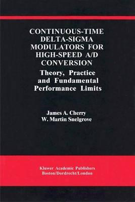Continuous-Time Delta-Sigma Modulators for High-Speed A/D Conversion