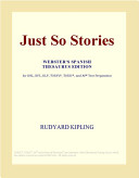 Just So Stories (Webster's Spanish Thesaurus Edition)