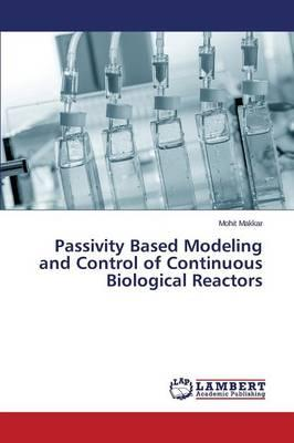 Passivity Based Modeling and Control of Continuous Biological Reactors