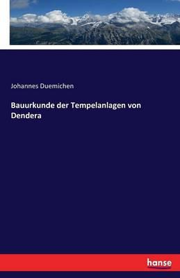 Bauurkunde der Tempelanlagen von Dendera