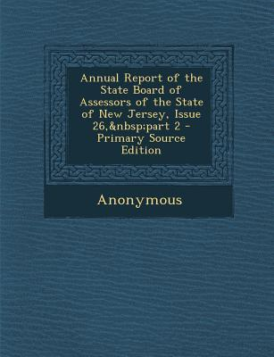 Annual Report of the State Board of Assessors of the State of New Jersey, Issue 26, Part 2