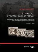 Ruinae... et putres robore trunci. Paesaggi di rovine e rovine nel paesaggio nella pittura romana (I secolo a.C.-I secolo d.C.)