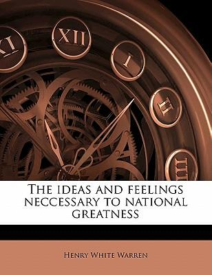 The Ideas and Feelings Neccessary to National Greatness