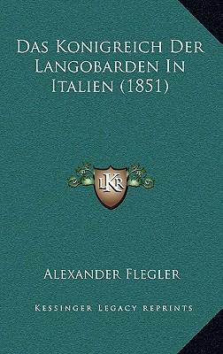Das Konigreich Der Langobarden in Italien (1851)