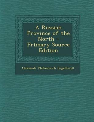 A Russian Province of the North - Primary Source Edition
