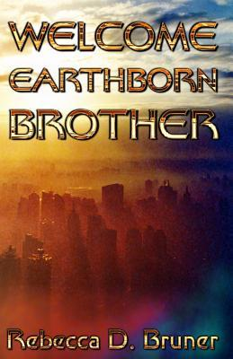 Welcome, Earthborn Brother