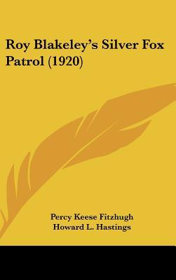 Roy Blakeley's Silver Fox Patrol