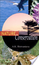 Encyclopaedia of Environmental Pollution, Agriculture and Health Hazards: Nature conservation