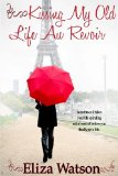 Kissing My Old Life Au Revoir