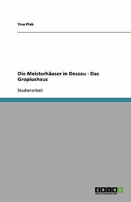 Die Meisterhäuser in Dessau - Das Gropiushaus