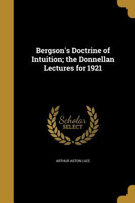 BERGSONS DOCTRINE OF INTUITION