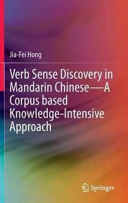 Verb Sense Discovery in Mandarin Chinese - A Corpus Based Knowledge- Intensive Approach