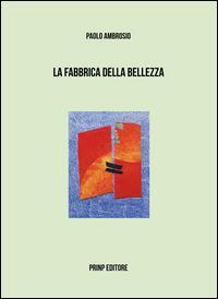 La fabbrica della bellezza. Ediz. italiana e francese