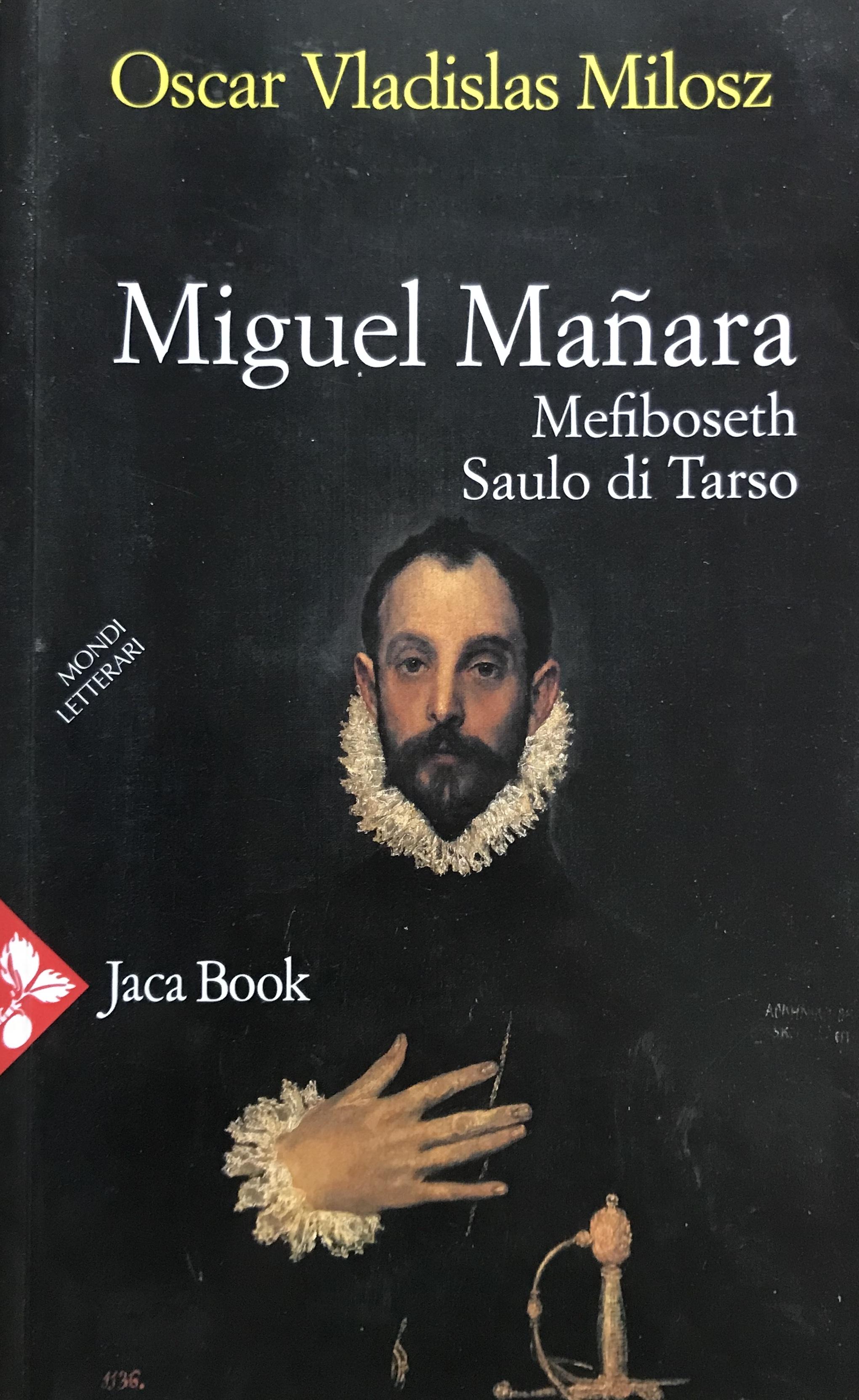 Miguel Mañara ; Mefiboseth ; Saulo di Tarso