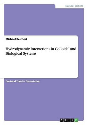 Hydrodynamic Interactions in Colloidal and Biological Systems