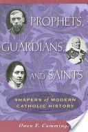 Prophets, Guardians, and Saints