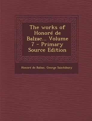 The Works of Honore de Balzac... Volume 7 - Primary Source Edition