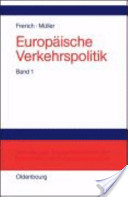 Europäische Verkehrspolitik. 1. Politisch-ökonomische Rahmenbedingungen - Verkehrsinfrastrukturpolitik
