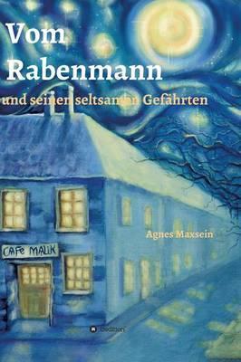 Vom Rabenmann und seinen seltsamen Gefährten