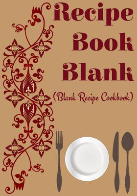 Recipe Book Blank Journal