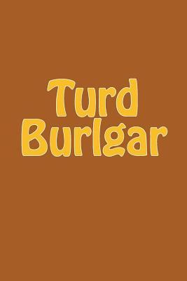 Turd Burlgar Journal