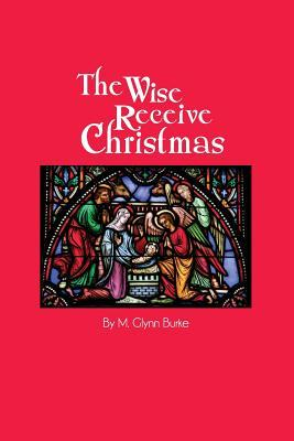 The Wise Receive Christmas