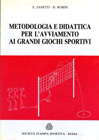 Metodologia e didattica per l'avviamento ai grandi giochi sportivi