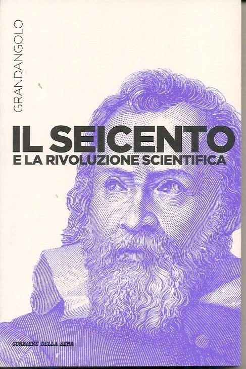 Il seicento e la rivoluzione scientifica