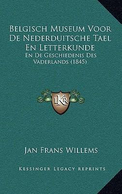 Belgisch Museum Voor de Nederduitsche Tael En Letterkunde