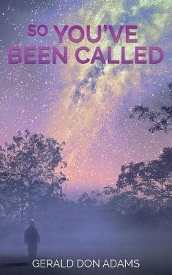 So You've Been Called