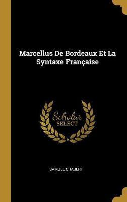 Marcellus de Bordeaux Et La Syntaxe Francaise