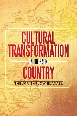 Cultural Transformation In the Back Country