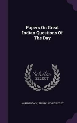 Papers on Great Indian Questions of the Day