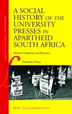 A Social History of the University Presses in Apartheid South Africa