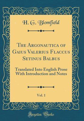 The Argonautica of Gaius Valerius Flaccus Setinus Balbus, Vol. 1