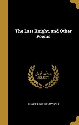 LAST KNIGHT & OTHER POEMS