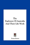 The Explorers of Australia and Their Life Work