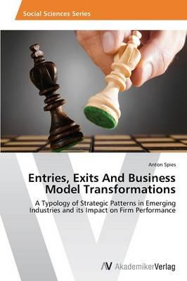 Entries, Exits And Business Model Transformations