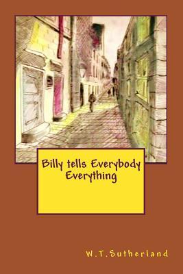 Billy Tells Everybody Everything