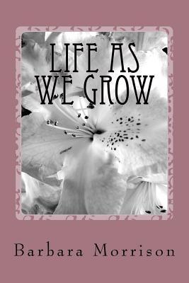 Life As We Grow