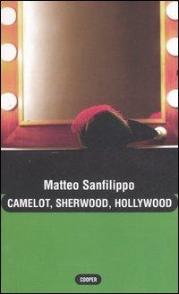 Camelot, Sherwood, Hollywood