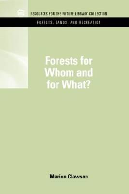 Forests for Whom and for What?