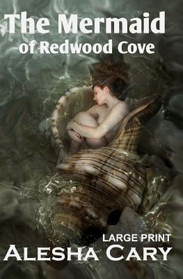 The Mermaid of Redwood Cove